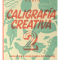 Caligrafía Creativa 2 - Manual Para Enamorados del Lettering